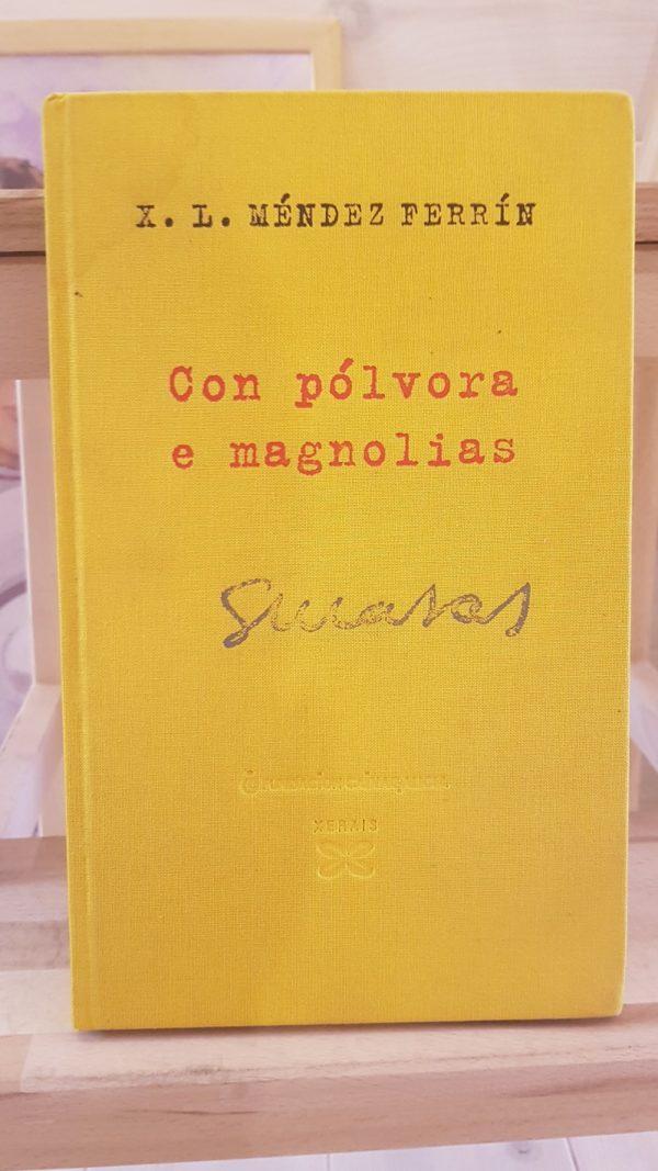 Con pólvora e magnolias - X. L. Méndez Ferrín